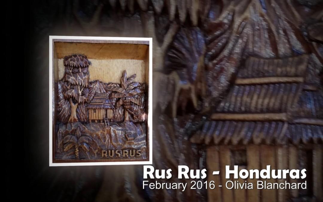 Rus Rus, Honduras – Olivia Blanchard